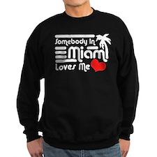 Somebody In Miami Loves Me Sweatshirt