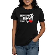 Somebody In Miami Loves Me Tee