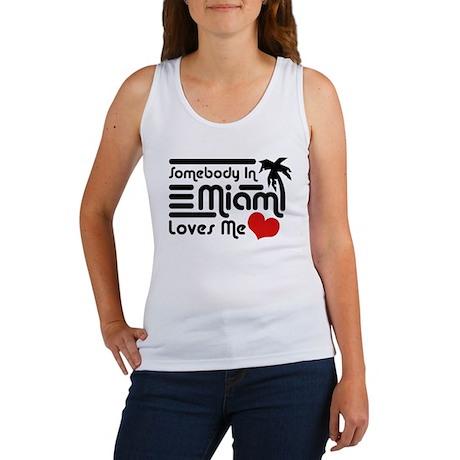 Somebody In Miami Loves Me Women's Tank Top