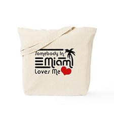 Somebody In Miami Loves Me Tote Bag