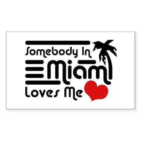 Somebody In Miami Loves Me Sticker (Rectangle)