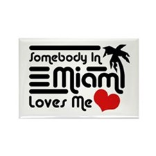 Somebody In Miami Loves Me Rectangle Magnet