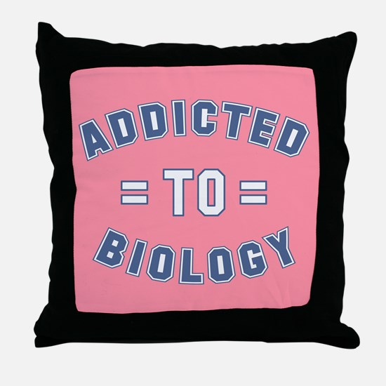 Addicted to Biology Throw Pillow