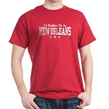 I'd Rather Be In New Orleans T-Shirt