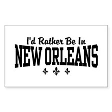 I'd Rather Be In New Orleans Decal