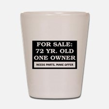 For Sale 72 Year Old Birthday Shot Glass