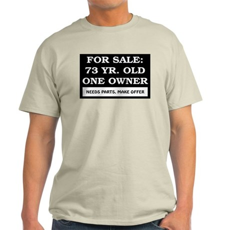 For Sale 73 Year Old Birthday Light T-Shirt