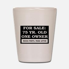 For Sale 75 Year Old Birthday Shot Glass