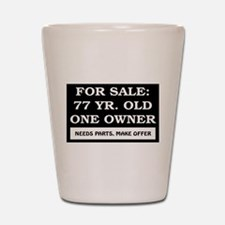 For Sale 77 Year Old Birthday Shot Glass