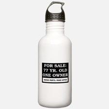 For Sale 77 Year Old Birthday Water Bottle