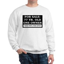 For Sale 77 Year Old Birthday Sweatshirt