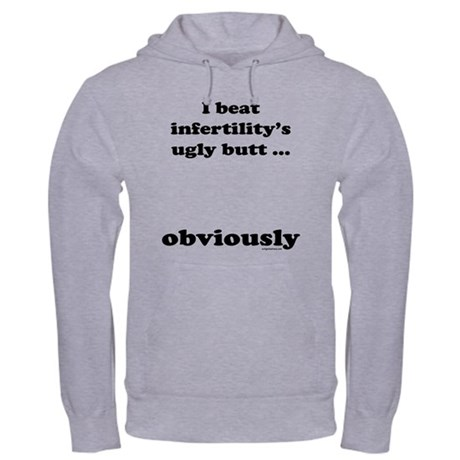 Kicked infertility's butt, obviously Hooded Sweats