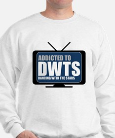 Addicted to DWTS Sweatshirt