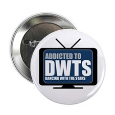 """Addicted to DWTS 2.25"""" Button"""