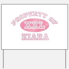 Property of Kiara Yard Sign