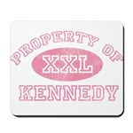 Property of Kennedy Mousepad