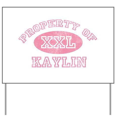 Property of Kaylin Yard Sign