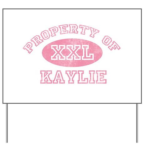 Property of Kaylie Yard Sign