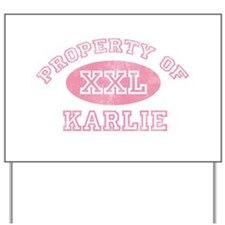 Property of Karlie Yard Sign