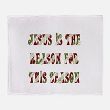 Jesus is the reason Throw Blanket