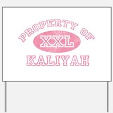 Property of Kaliyah Yard Sign