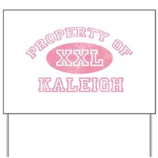 Property of Kaleigh Yard Sign