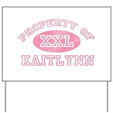 Property of Kaitlynn Yard Sign
