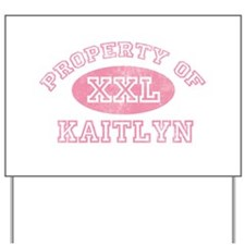 Property of Kaitlyn Yard Sign