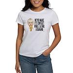 Never make eye contact while Women's T-Shirt