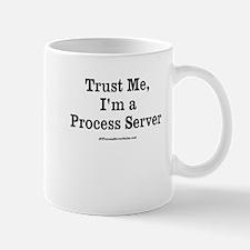 Trust Me, I'm a process Server, Mug