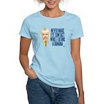 Never make eye contact while Women's Light T-Shirt