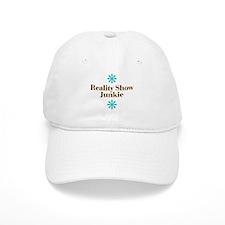 Reality Show Junkie Baseball Cap