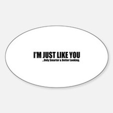 Just like you Decal