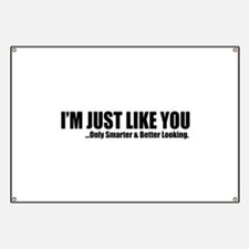 Just like you Banner