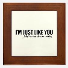 Just like you Framed Tile