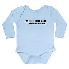 Just like you Long Sleeve Infant Bodysuit