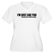 Just like you T-Shirt