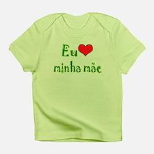 I Love Mom (Port/Brasil) Infant T-Shirt