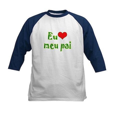 I Love Dad (Port/Brasil) Kids Baseball Jersey