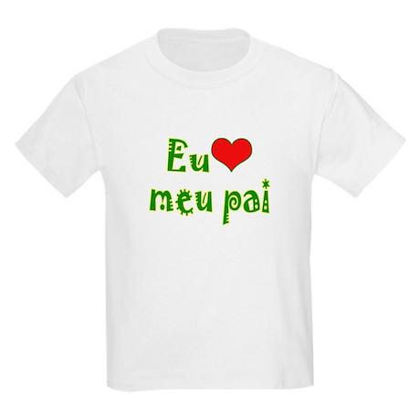 I Love Dad (Port/Brasil) Kids Light T-Shirt