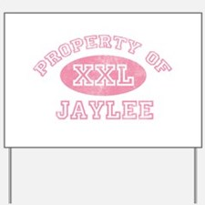 Property of Jaylee Yard Sign