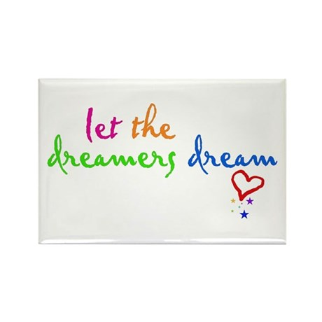 Let The Dreamers Dream Rectangle Magnet (100 pack)