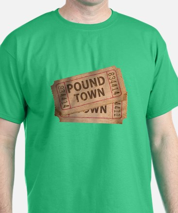 Two Tickets To Pound Town T-Shirt