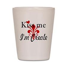 Kiss Me I'm Creole Shot Glass
