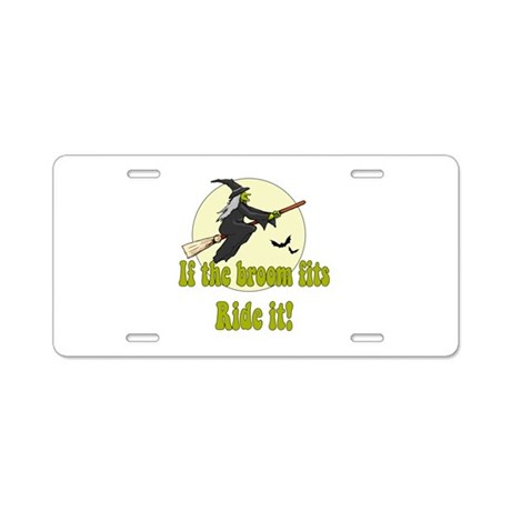 If the Broom fits, ride it Aluminum License Plate