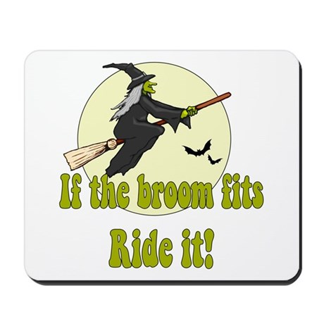 If the Broom fits, ride it Mousepad