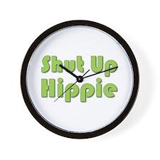 Shut Up Hippie Wall Clock