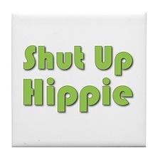 Shut Up Hippie Tile Coaster