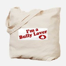 I'm a Bully Lover! Tote Bag