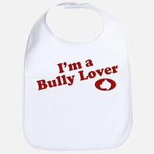I'm a Bully Lover! Bib